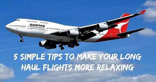5 Simple Tips To Make Your Long Haul Flights More Relaxing