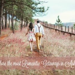 Romantic Getaways In Arkansas - Cabins, Waterfalls and More Unique Places
