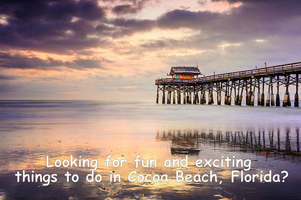 Things To Do In Cocoa Beach - Best Excitement, Events And Attractions.