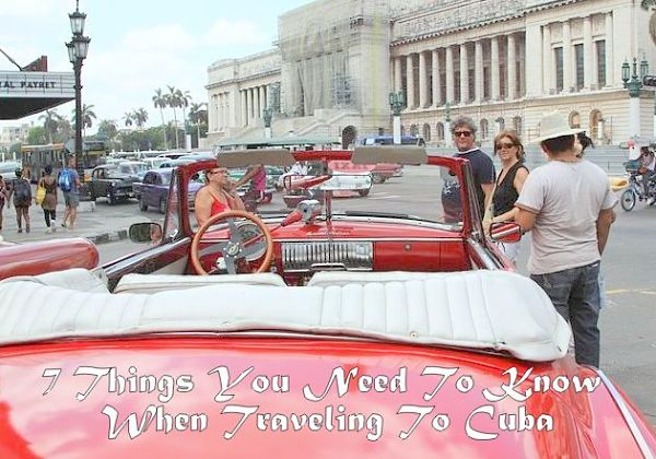 Traveling To Cuba - 7 Things You Need To Know
